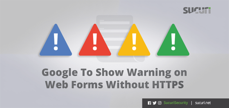 Get  SSL – Google Warnings For Form Input Over HTTP Coming in October